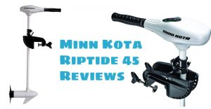 Minn Kota Riptide 45 Reviews Featured Image